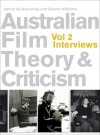 Australian Film Theory and Criticism: Volume 2: Interviews - Noel King, Deane Williams