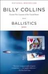Ballistics: Poems - Billy Collins