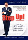 Step Up!: How to Win More and Lose Less in Business! - Daniel W Grissom, Dennis Kimbro