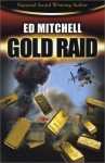 Gold Raid (Book 2 in the Gold Lust series) (Gold Trilogy) (Gold Trilogy) - Ed Mitchell