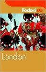 Fodor's London 2005 (Fodor's Gold Guides) - Fodor's Travel Publications Inc.