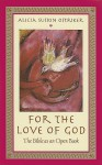 For the Love of God: The Bible as an Open Book - Alicia Suskin Ostriker