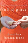 Full of Grace - Dorothea Benton Frank