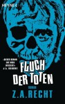 Fluch der Toten: Roman (German Edition) - Z.A. Recht, Ronald M. Hahn