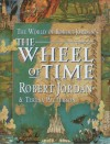 The World of Robert Jordan's The Wheel of Time - Teresa Jordan, Teresa Patterson