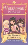 Petticoat Pirates: The Mermaids of Starfish Reef: Number 1 in series - Erica-Jane Waters