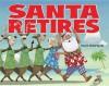 Santa Retires - David Biedrzycki