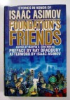 Foundation's Friends: Stories In Honor Of Isaac Asimov - Ray Bradbury, Isaac Asimov, Ben Bova, Pamela Sargent