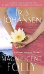 Magnificent Folly - Iris Johansen