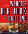 Weber's Big Book of Grilling - Jamie Purviance, Sandra S. McRae, Tim Turner, Al Roker