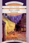 Sezon w piekle. Iluminacje - Arthur Rimbaud