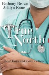 True North - Bethany Brown, Ashlyn Kane