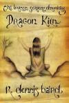 The Brazen Serpent Chronicles: Dragon Kiln - R. Dennis Baird