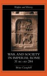 Warfare and Society in Imperial Rome, C. 31 BC-Ad 280 - Brian Campbell