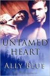 Untamed Heart - Ally Blue