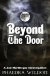 Beyond the Door - Phaedra Weldon