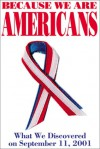 Because We Are Americans: What We Discovered on September 11, 2001 - Jesse Kornbluth