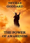 The Power Of Awareness (Extended Annotated Edition) - Neville Goddard