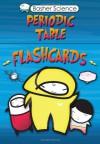 Periodic Table: Flashcards (Basher Science) - Simon Basher, Adrian Dingle, Dan Green