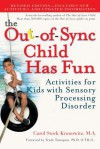 The Out-Of-Sync Child Has Fun, Revised Edition: Activities for Kids with Sensory Processing Disorder - Carol Stock Kranowitz, Trude Turnquist