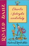 Charlie i fabryka czekolady - Roald Dahl