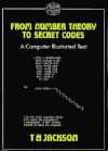 From Number Theory to Secret Codes - T. Jackson, Ellen Jackson
