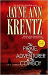 The Pirate; The Adventurer; The Cowboy - Jayne Ann Krentz, Eliza Foss, Juani Tantillo