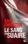Le Sang du Suaire (MI.POLE NOIR) - Sam Christer, Véronique Gourdon