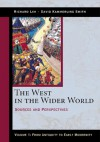 The West in the Wider World, Volume 1: From Antiquity to Early Modernity: Sources and Perspectives - Richard Lim, David Kammerling Smith