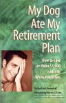 My Dog Ate My Retirement Plan: How to Find an Extra $1,000 a Month When You Retire - Geofrey J. Greenleaf, Robert G. Allen, Richard Russell