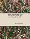 Johann Sebastian Bach - Cello Suite No.1 in G Major - Bwv 1007 - A Score for the Cello - Johann Sebastian Bach