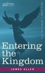 Entering the Kingdom - James Allen