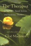 The Therapist as Humanist, Social Activist, and Systemic Thinker: And Other Selected Papers - Cloe Madanes
