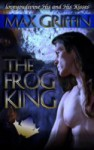 The Frog King - Max Griffin