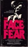 The Face of Fear - Brian Coffey, Dean Koontz
