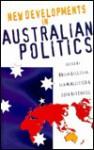 New Developments in Australian Politics - Brian Galligan