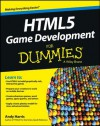 HTML5 Game Development For Dummies (For Dummies (Computer/Tech)) - Andy Harris