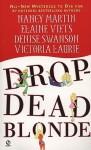 Drop-Dead Blonde - Nancy Martin, Elaine Viets, Denise Swanson