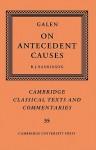 Galen: On Antecedent Causes - Galen