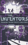 The Inventors - Alexander Gordon Smith
