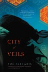 City of Veils: A Novel (Nayir al-Sharqi, #2) - Zoë Ferraris, Ulrike Wasel, Klaus Timmermann