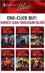 One-Click Buy: March 2009 Harlequin Blaze - Alison Kent, Karen Anders, Debbi Rawlins, Dawn Atkins, Joanne Rock, Elle Kennedy