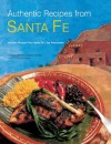 Authentic Recipes from Santa Fe (Authentic Recipes Series) - Dave DeWitt, Nancy Gerlach, Eduardo Fuss