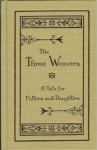 The Three Weavers - Annie Fellows Johnston, Mark Hamby
