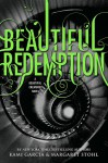 Beautiful Redemption - Margaret Stohl, Kami Garcia