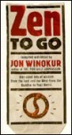 Zen to Go - Jon Winokur