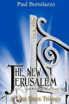 The New Jerusalem: Book Three of a Last Days Trilogy - Paul Bortolazzo, Elizabeth E. Little