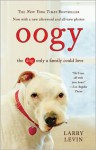 Oogy: The Dog Only a Family Could Love - Larry Levin