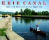 Erie Canal: Canoeing America's Great Waterway - Peter Lourie