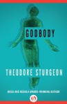 Godbody (Open Road) - Theodore Sturgeon